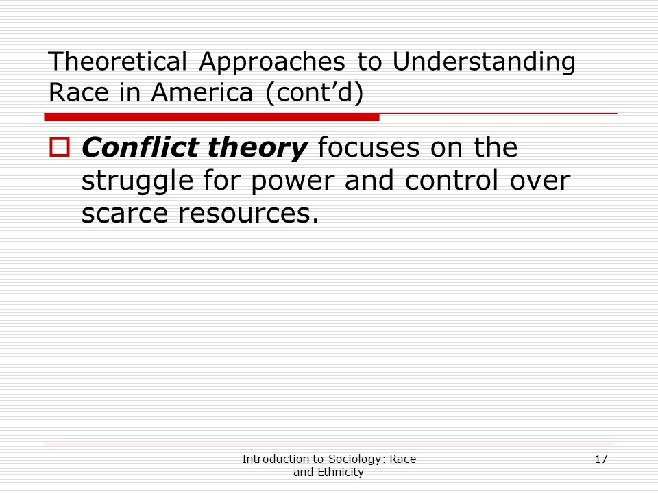 Theoretical Approaches to Understanding Race in America (cont'd)