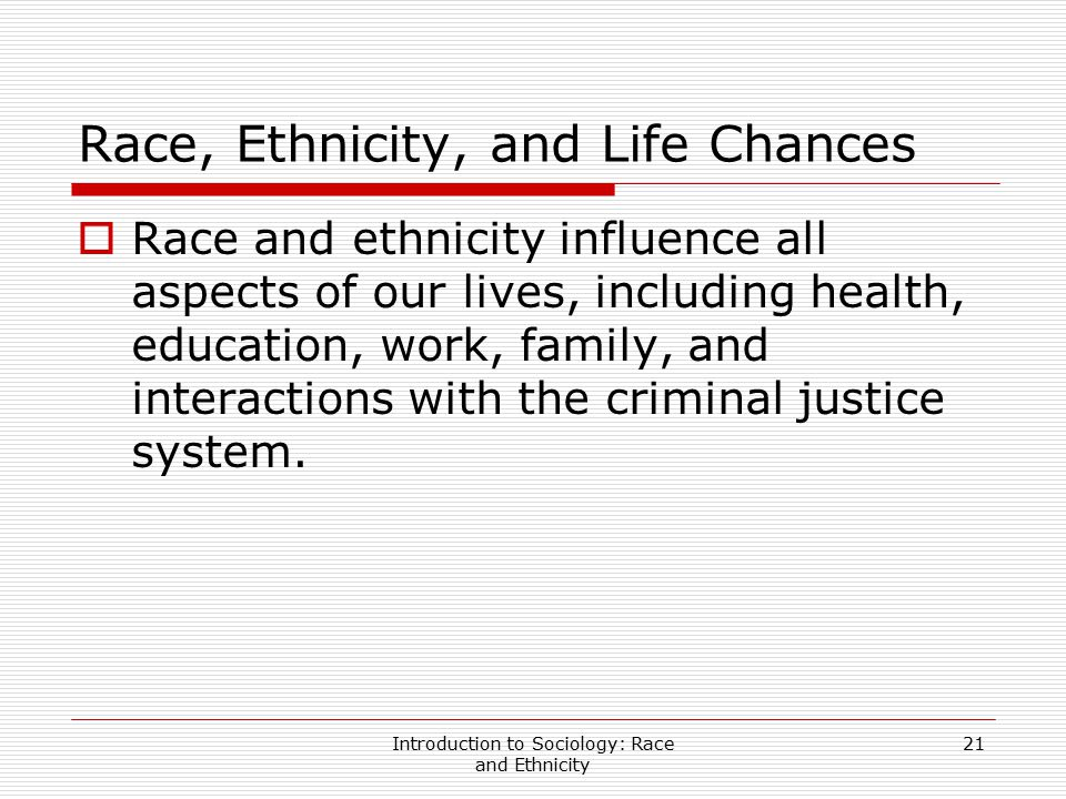Race, Ethnicity, and Life Chances