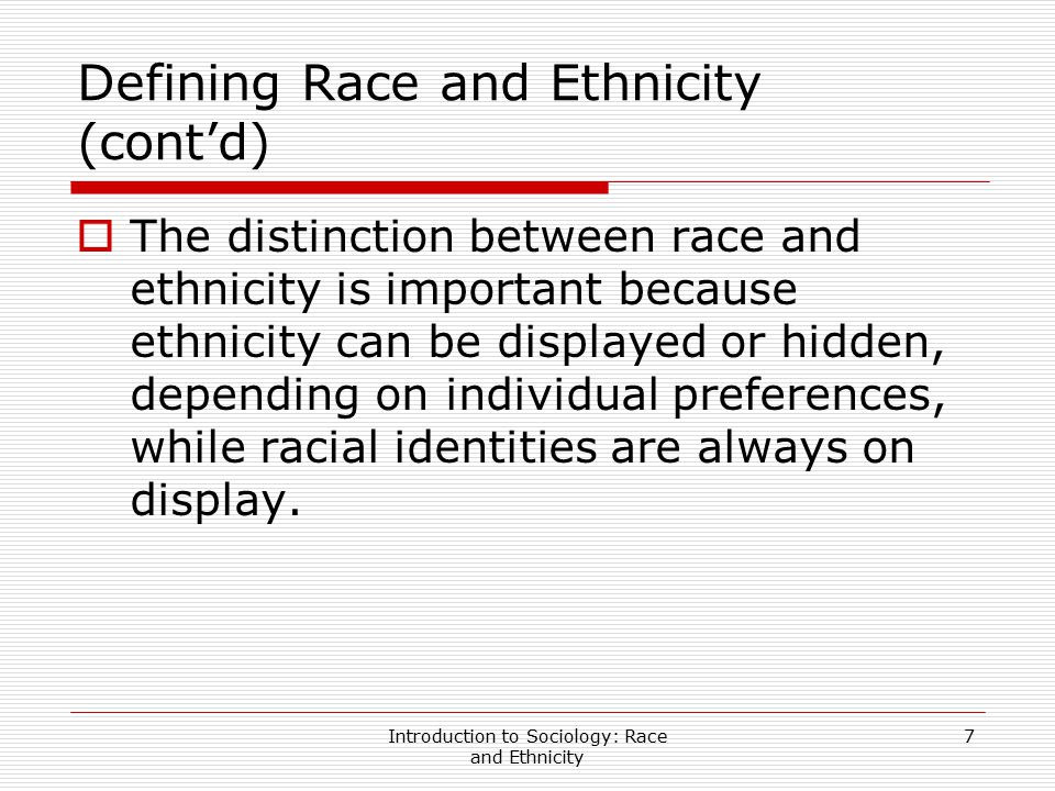 Defining Race and Ethnicity (cont'd)