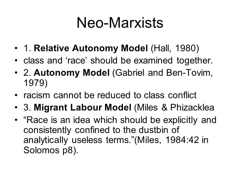 Neo-Marxists 1. Relative Autonomy Model (Hall, 1980)