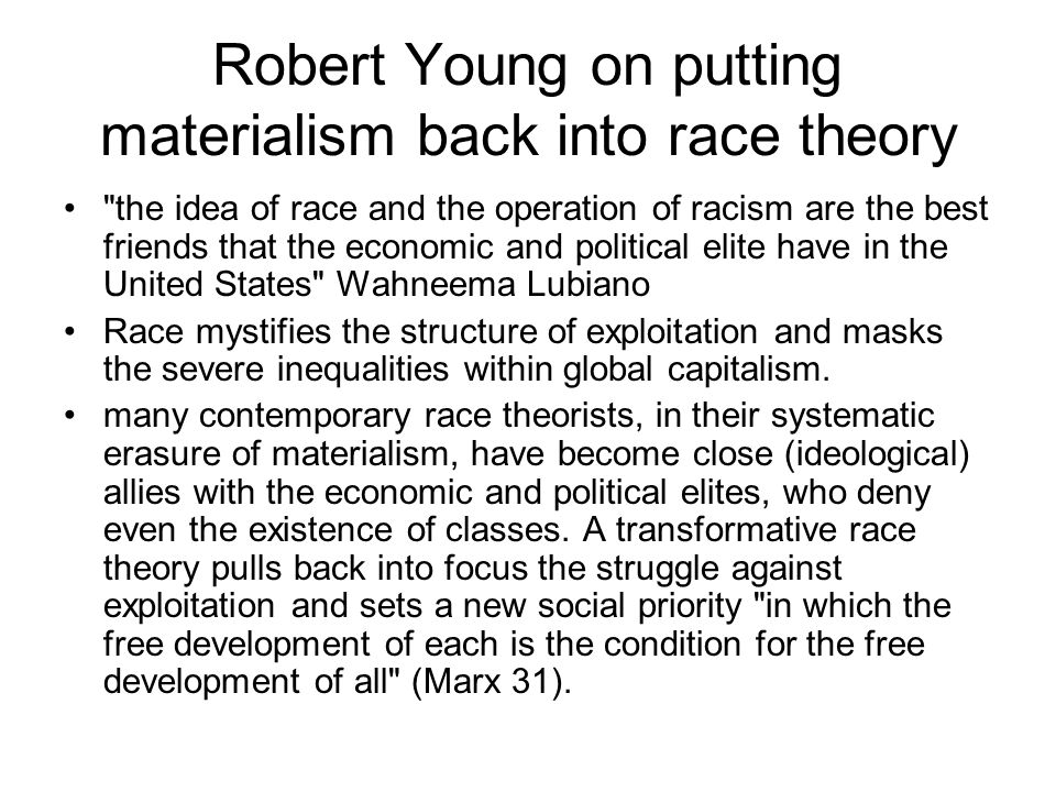 Robert Young on putting materialism back into race theory