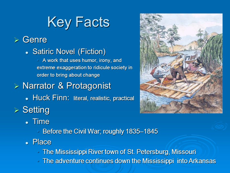 Key Facts Genre Narrator & Protagonist Setting Satiric Novel (Fiction)