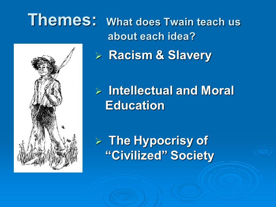 Themes: What does Twain teach us about each idea