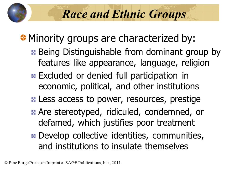 Race and Ethnic Groups Minority groups are characterized by: