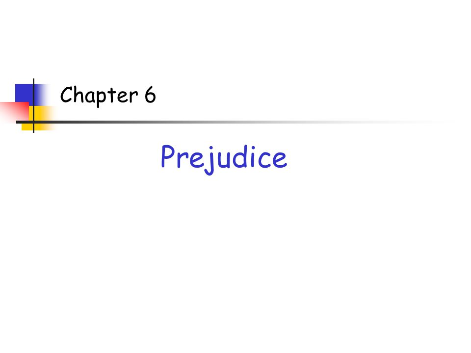 Chapter 6 Prejudice