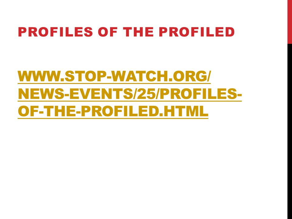 www.stop-watch.org/ news-events/25/Profiles-of-the-Profiled.html