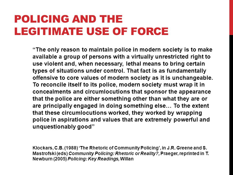 Policing and the legitimate use of force