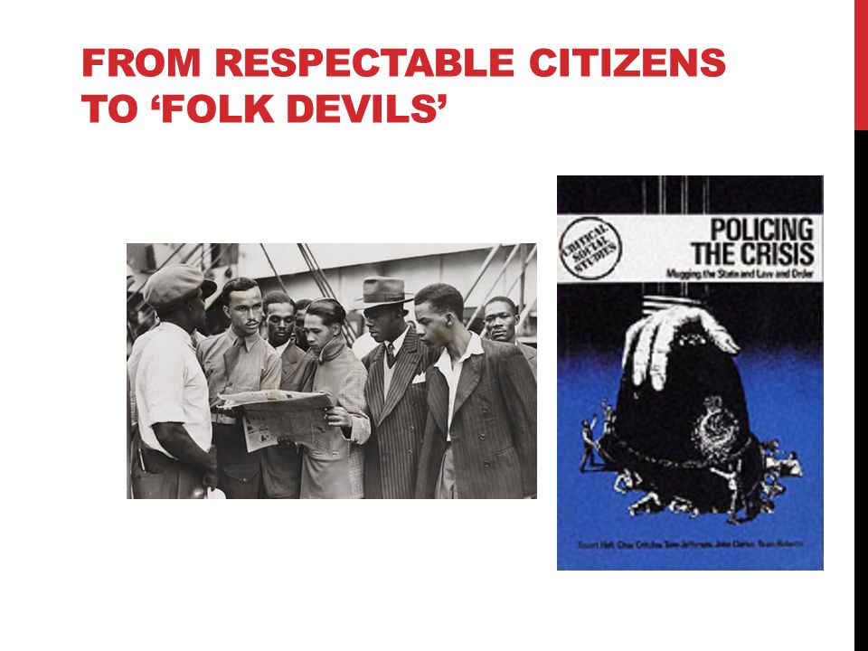 From respectable citizens to 'folk devils'