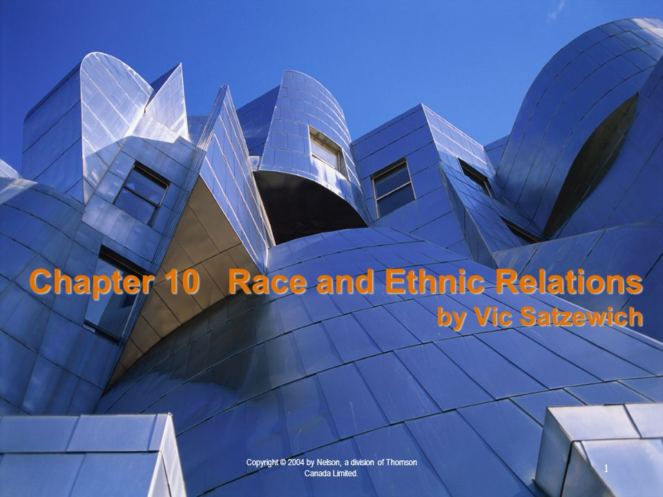 Chapter 10 Race and Ethnic Relations by Vic Satzewich