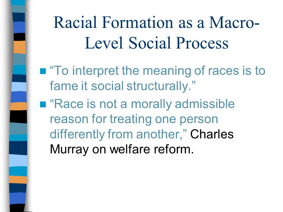 Racial Formation as a Macro-Level Social Process