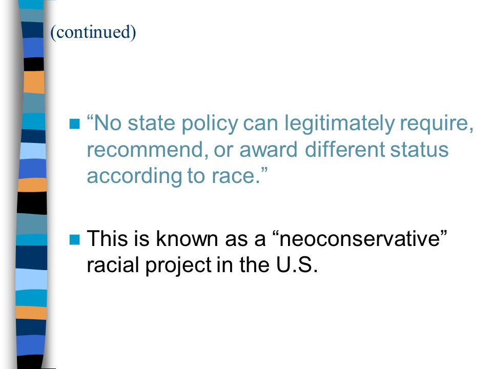 This is known as a neoconservative racial project in the U.S.
