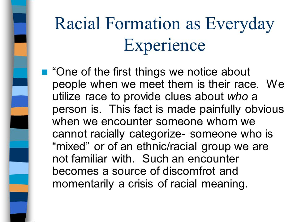 Racial Formation as Everyday Experience