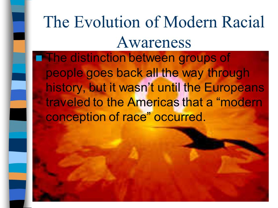 The Evolution of Modern Racial Awareness