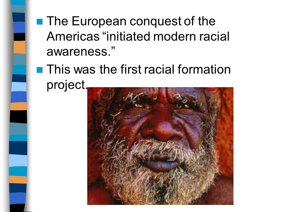 This was the first racial formation project.
