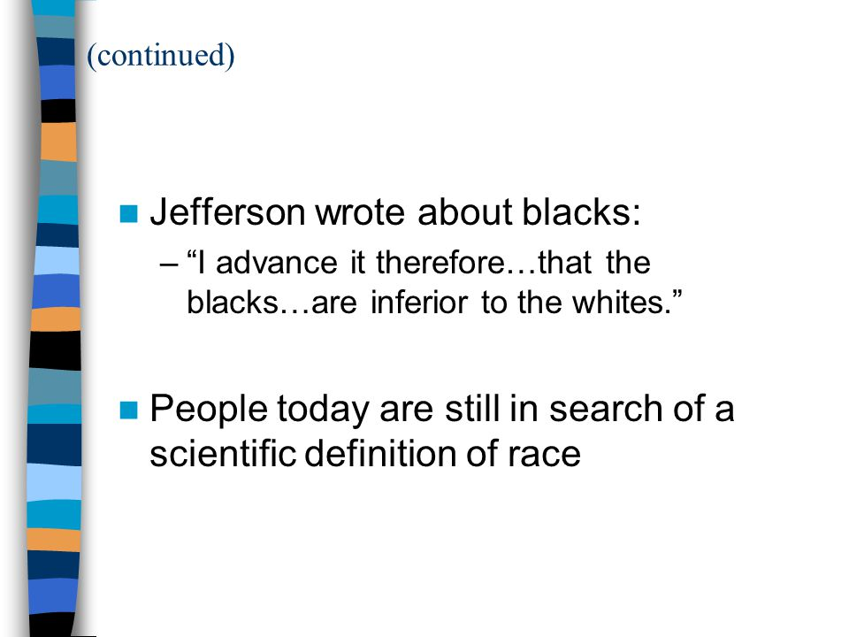 Jefferson wrote about blacks: