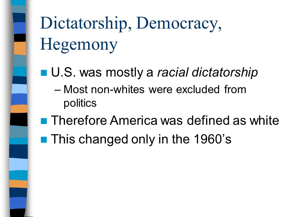 Dictatorship, Democracy, Hegemony