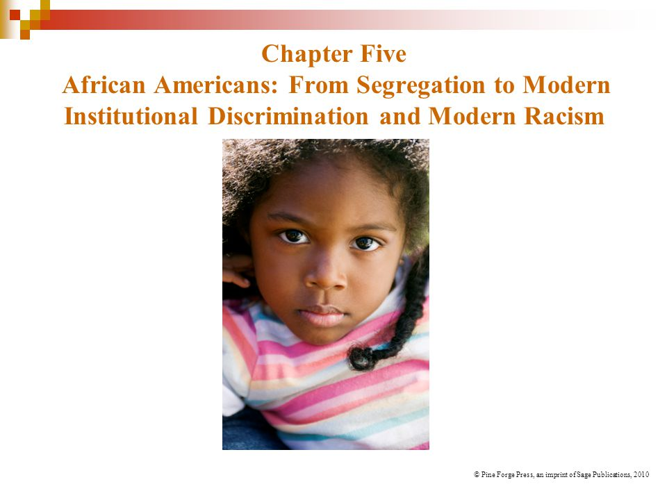 Chapter Five African Americans: From Segregation to Modern Institutional Discrimination and Modern Racism