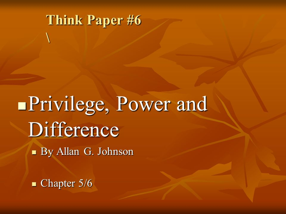 Privilege, Power and Difference