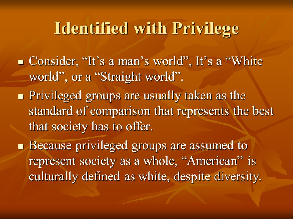Identified with Privilege
