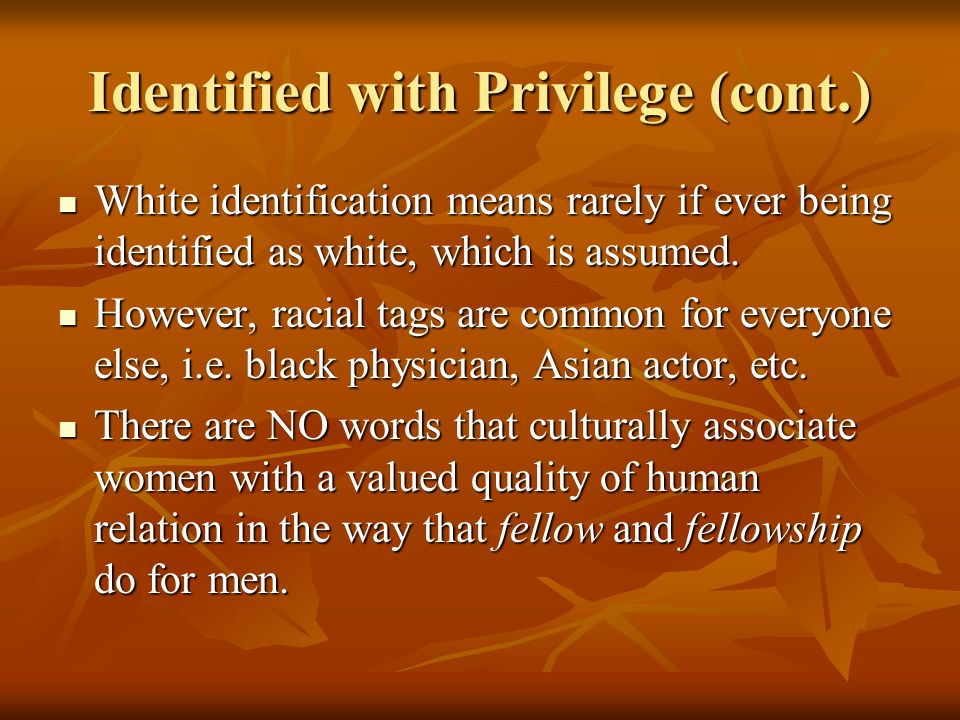 Identified with Privilege (cont.)