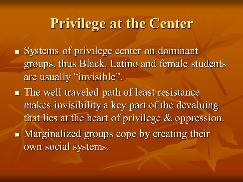 Privilege at the Center