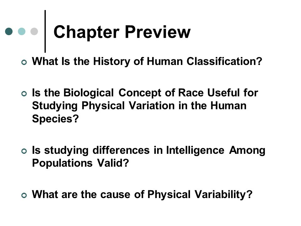 Chapter Preview What Is the History of Human Classification
