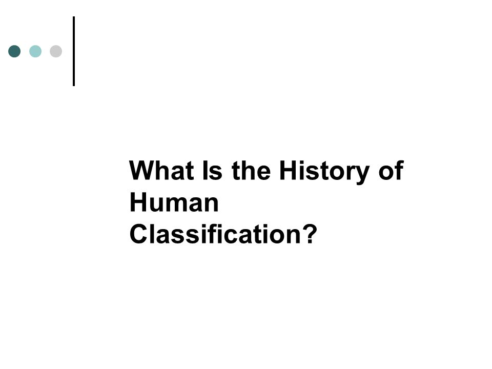 What Is the History of Human Classification