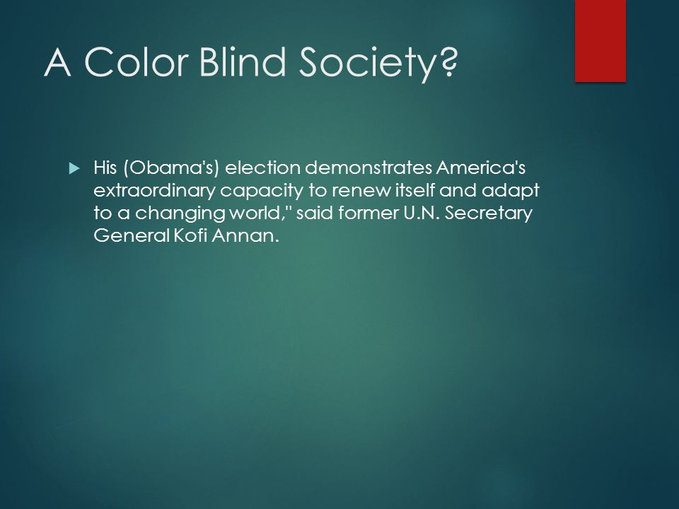 A Color Blind Society