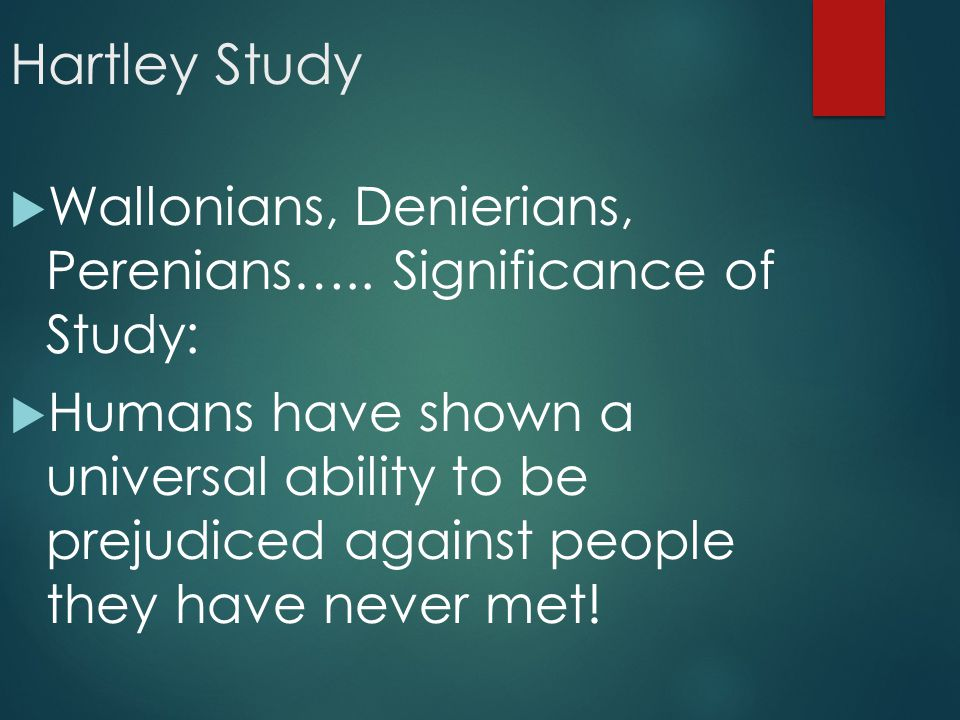 Hartley Study Wallonians, Denierians, Perenians….. Significance of Study: