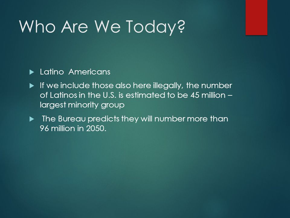 Who Are We Today Latino Americans