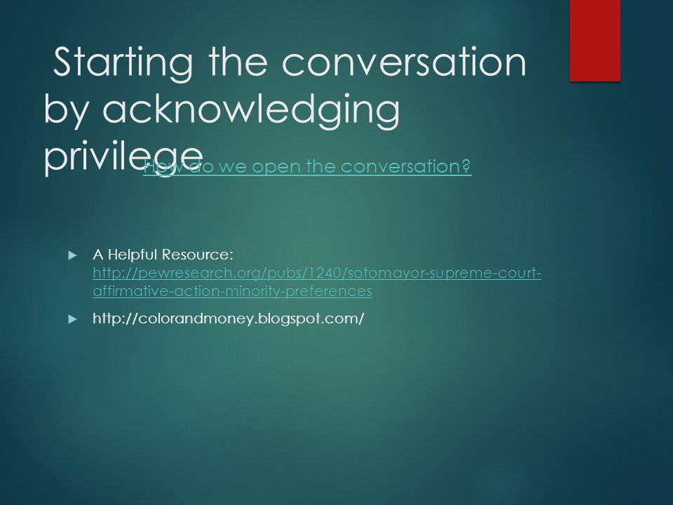 Starting the conversation by acknowledging privilege