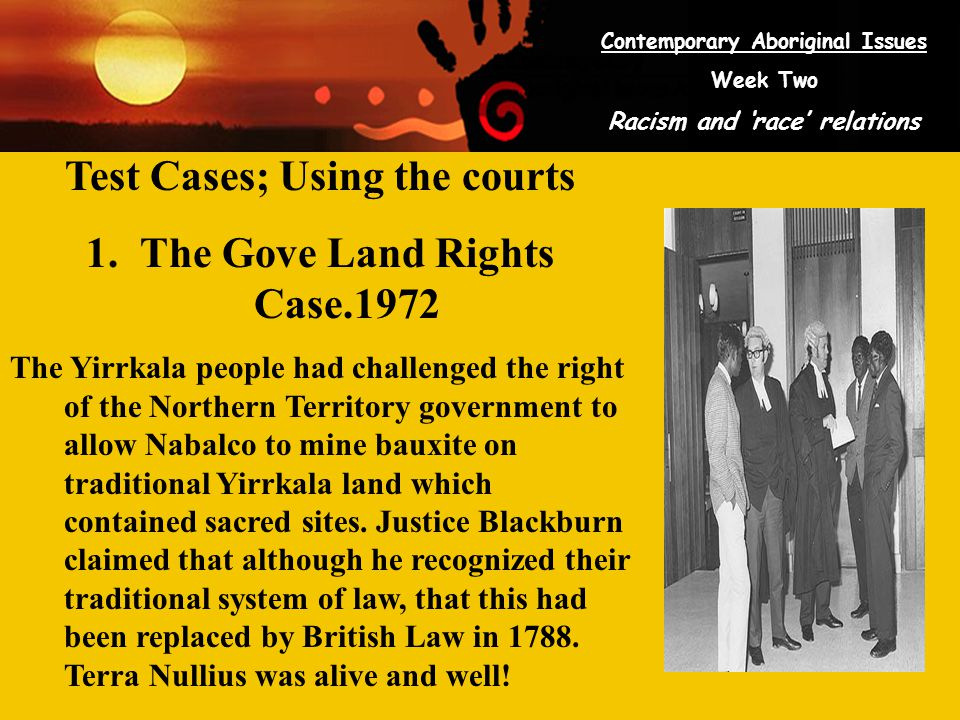 Test Cases; Using the courts The Gove Land Rights Case.1972