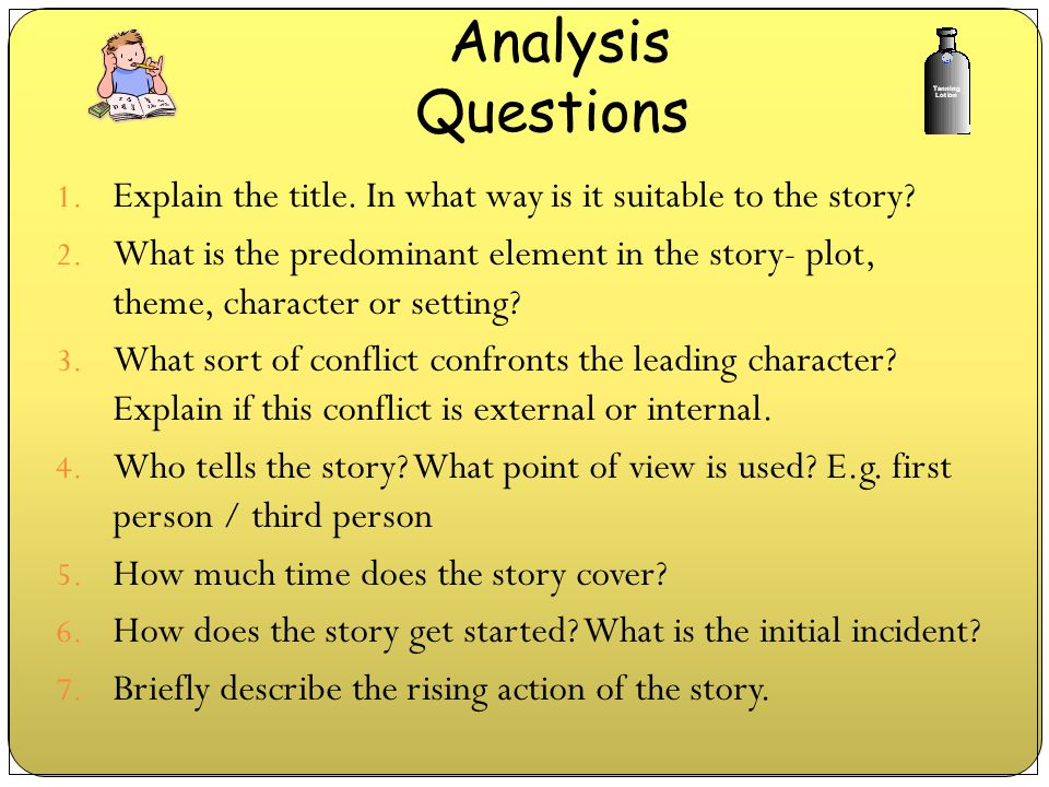 Analysis Questions Explain the title. In what way is it suitable to the story