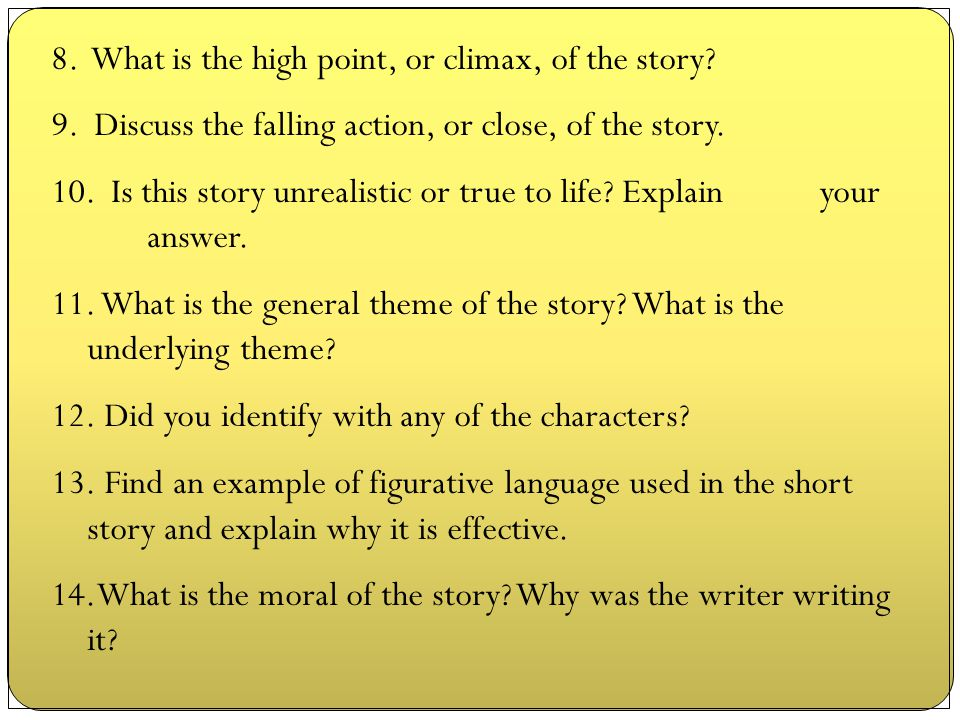 8. What is the high point, or climax, of the story