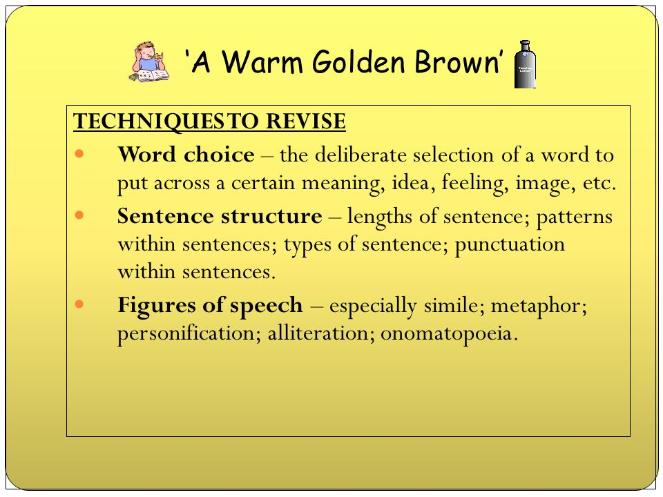 'A Warm Golden Brown' TECHNIQUES TO REVISE