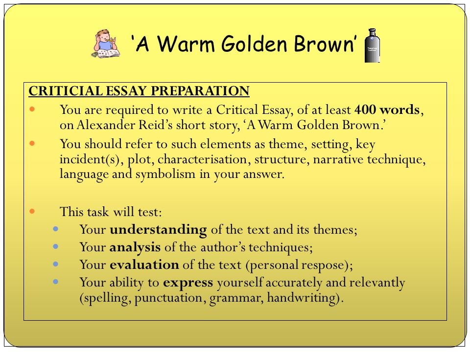 'A Warm Golden Brown' CRITICIAL ESSAY PREPARATION