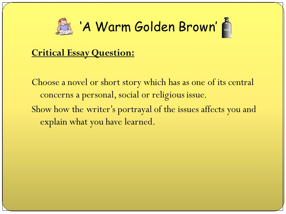 'A Warm Golden Brown' Critical Essay Question: