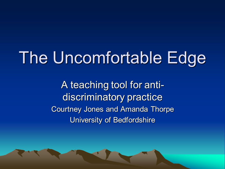 The Uncomfortable Edge