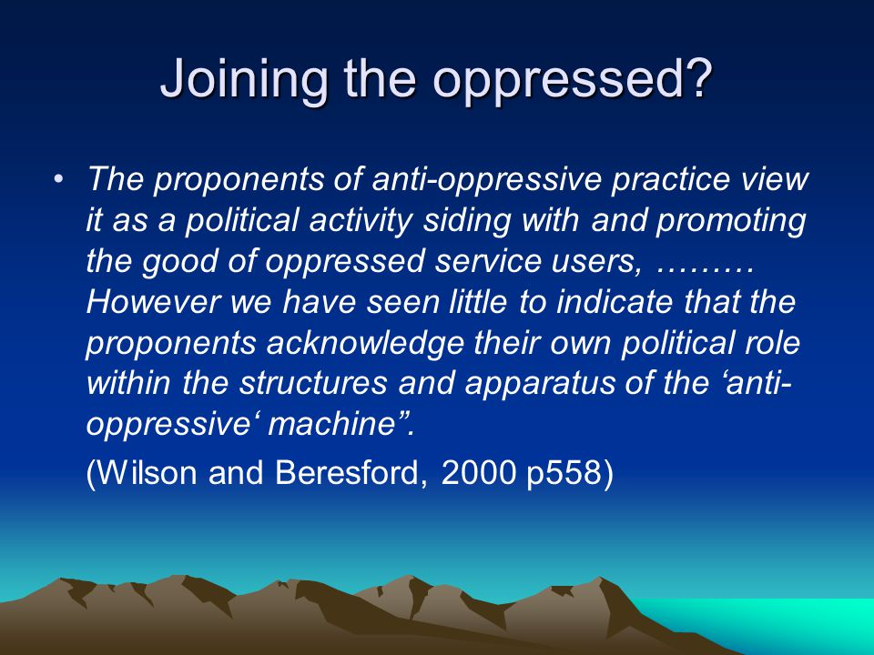 Joining the oppressed