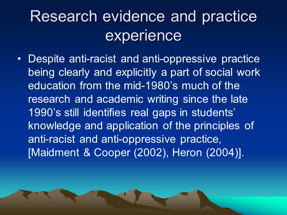 Research evidence and practice experience