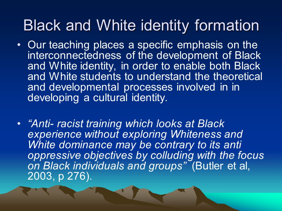 Black and White identity formation