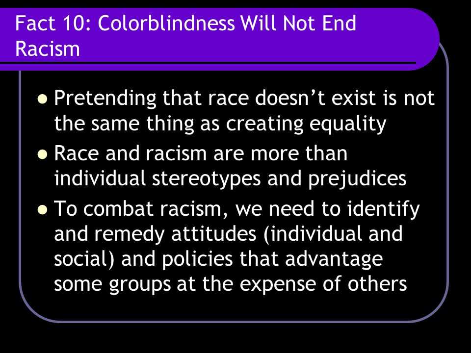 Fact 10: Colorblindness Will Not End Racism
