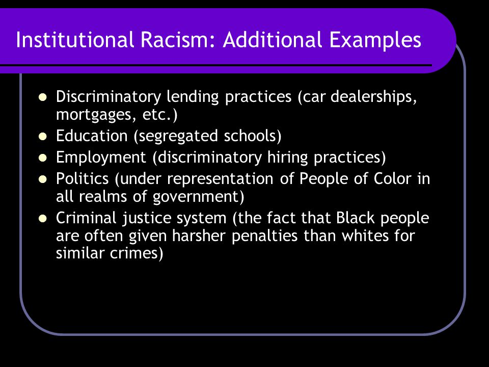 Institutional Racism: Additional Examples