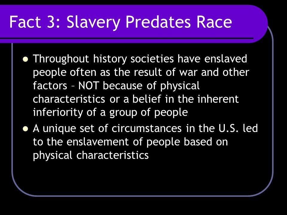 Fact 3: Slavery Predates Race