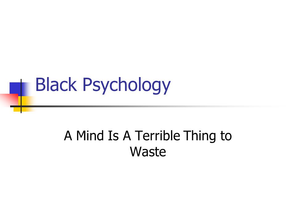 A Mind Is A Terrible Thing to Waste
