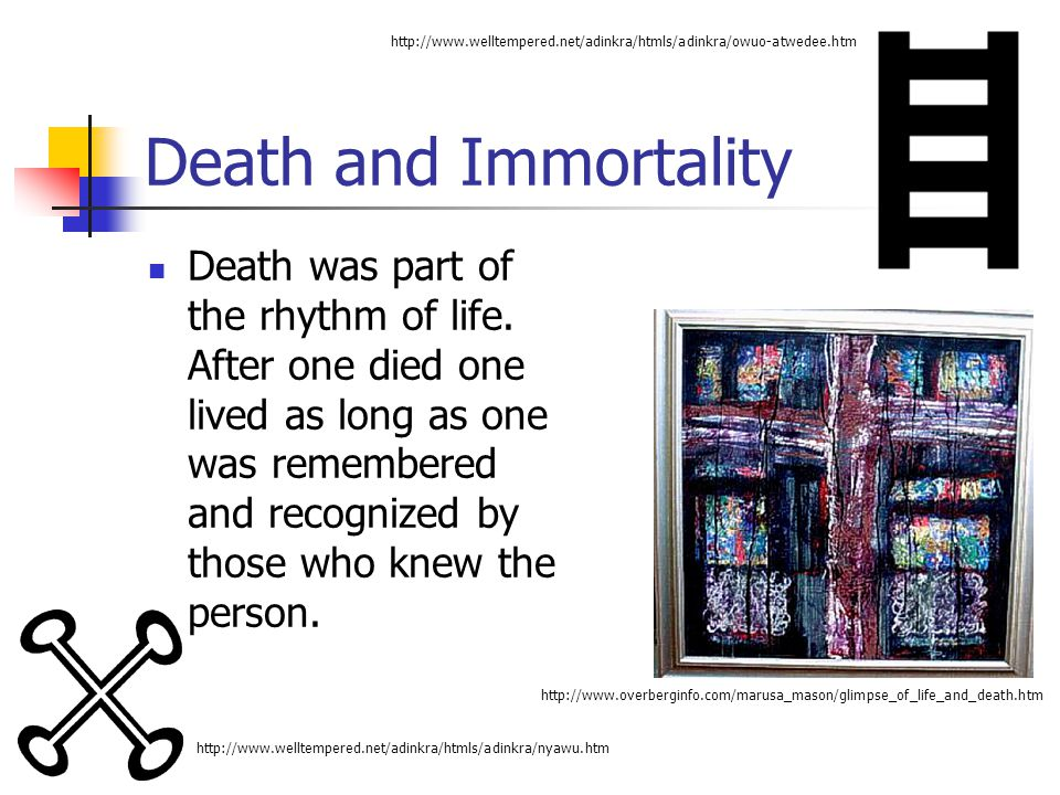 http://www.welltempered.net/adinkra/htmls/adinkra/owuo-atwedee.htm Death and Immortality.