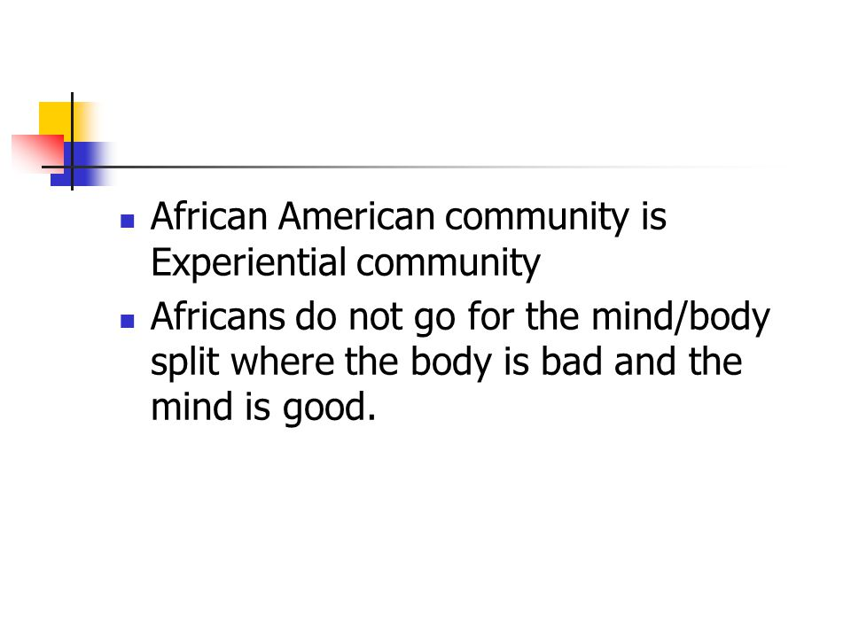 African American community is Experiential community