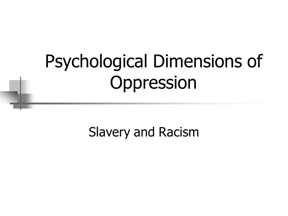 Psychological Dimensions of Oppression
