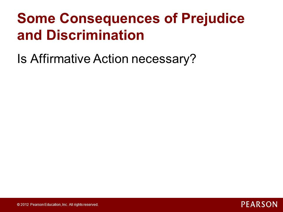 Some Consequences of Prejudice and Discrimination