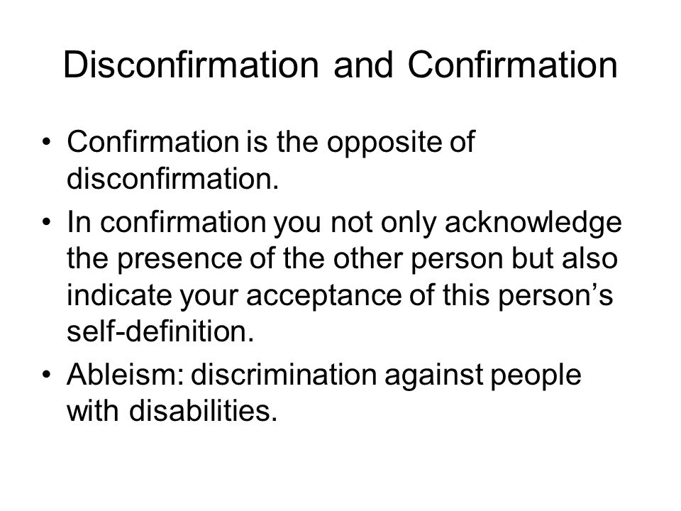 Disconfirmation and Confirmation